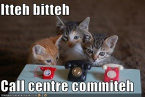 Itteh bitteh  Call centre commiteh