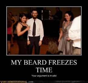 MY BEARD FREEZES TIME