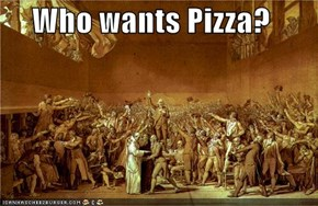 Who wants Pizza?