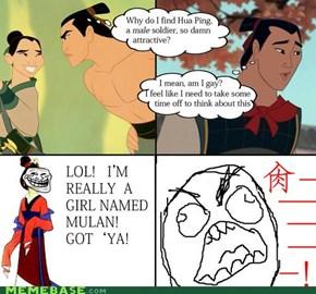 Mulan, Y U Trollin?