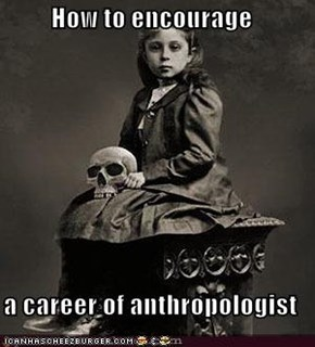 How to encourage  a career of anthropologist