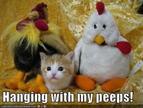 Hanging with my peeps!