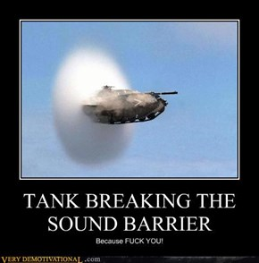 TANK BREAKING THE SOUND BARRIER