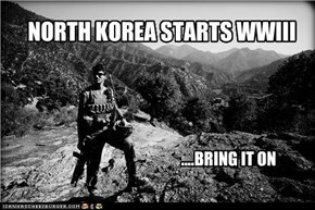 NORTH KOREA STARTS WWIII