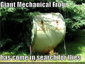 Giant Mechanical Frog  has come in search for flies