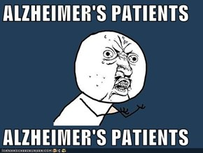 ALZHEIMER'S PATIENTS  ALZHEIMER'S PATIENTS