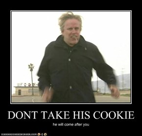 DONT TAKE HIS COOKIE