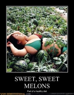 SWEET, SWEET MELONS