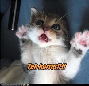 Teh horror!!1!
