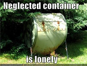 Neglected container  is lonely