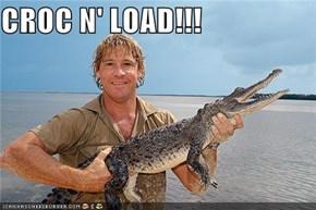 CROC N' LOAD!!!