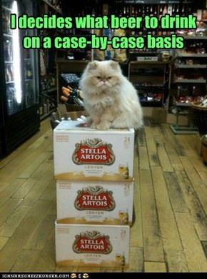 I decides what beer to drink on a case-by-case basis