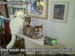 Christmas Lites?  Who needs dem when u has Catmas Lites?