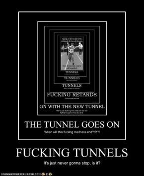 FUCKING TUNNELS