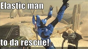 Elastic man  to da rescue!