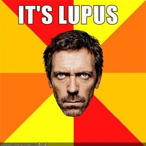 IT'S LUPUS