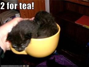 2 for tea!