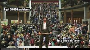 I got 50,000 problems