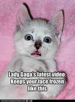Lady Gaga's latest video: Keeps your face frozen like this