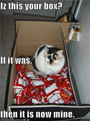Iz this your box? If it was,  then it is now mine.
