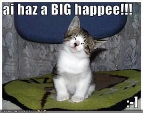 ai haz a BIG happee!!!  :-]