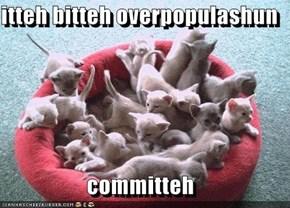 itteh bitteh overpopulashun  committeh