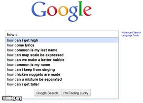Auto-complete me: Getting High FAIL!