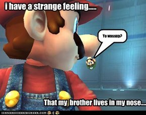 i have a strange feeling.....