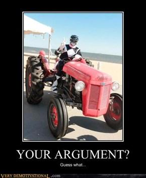 YOUR ARGUMENT?