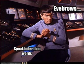 Eyebrows....