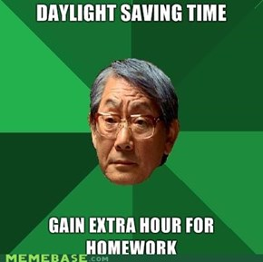 High Expectation Asian Father: Daylight Savings Time!