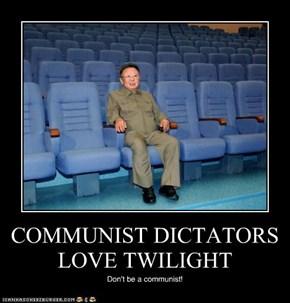 COMMUNIST DICTATORS LOVE TWILIGHT