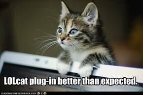 LOLcat plug-in better than expected.