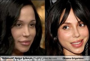 """Octomom"" Nadya Suleman. Totally Looks Like Oksana Grigorieva."