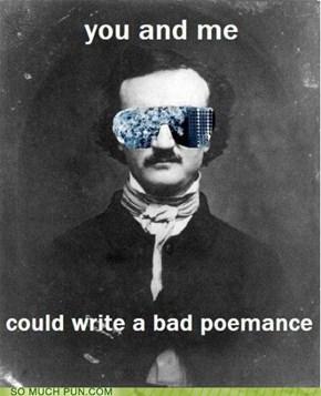 Bad Poemance