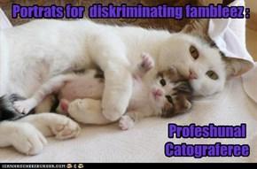 Portrats for  diskriminating fambleez :