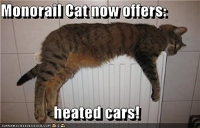 Monorail Cat now offers:  heated cars!