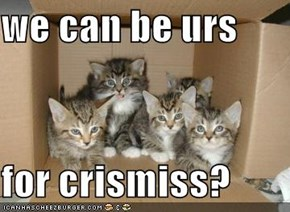 we can be urs   for crismiss?
