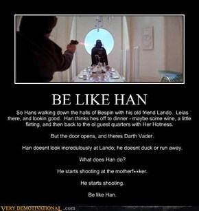 BE LIKE HAN