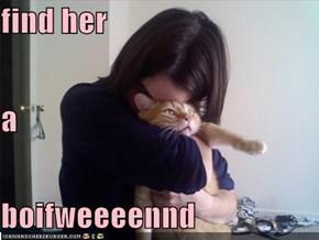 find her a boifweeeennd