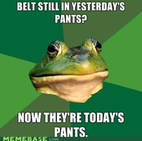 Foul Bachelor Frog: Pants