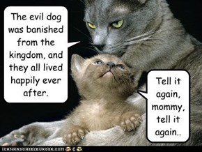 The evil dog was banished from the kingdom, and they all lived happily ever after.