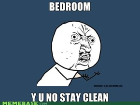 Y U NO Bedroom