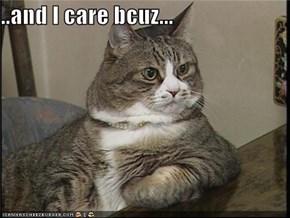 ..and I care bcuz...