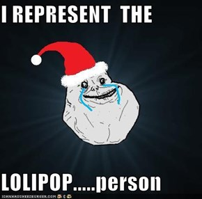 I REPRESENT  THE   LOLIPOP.....person