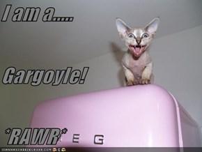 I am a..... Gargoyle! *RAWR*