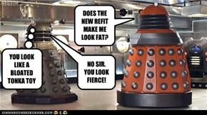 Do Daleks have Jenny Craig?