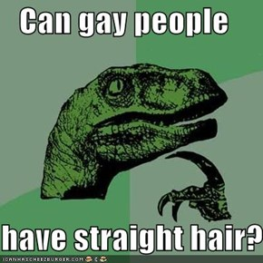 Can gay people  have straight hair?