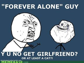 Y U NO Forever Alone Guy