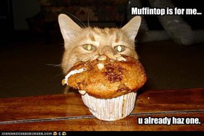 Muffintop is for me...